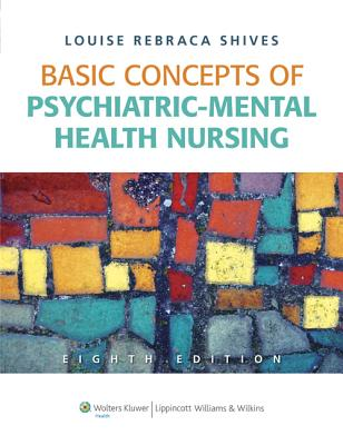 Basic Concepts of Psychiatric-Mental Health Nursing By Shives, Louise